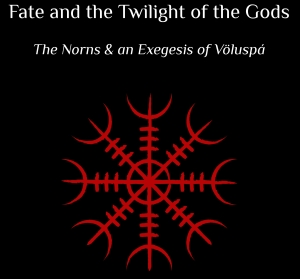 Fate and the Twilight of the Gods